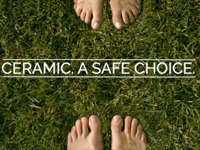 CERAMICS, A SAFE CHOICE